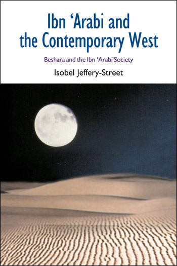 Ibn 'Arabi and the Contemporary West