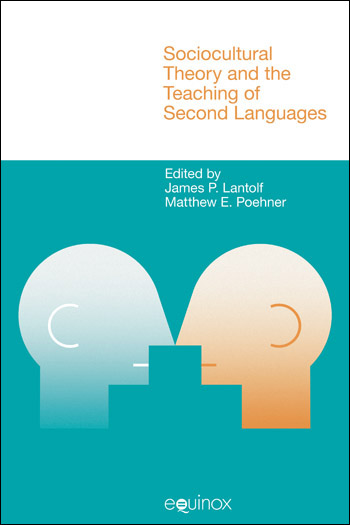 Sociocultural Theory and the Teaching of Second Languages