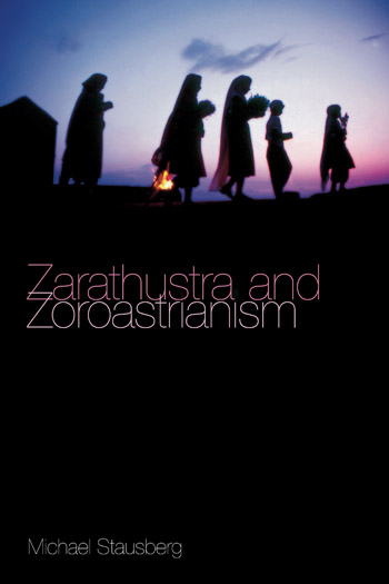 Zarathustra and Zoroastrianism