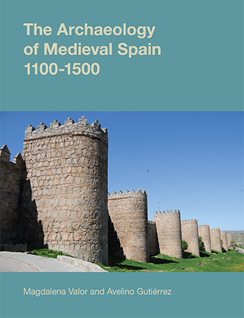 The Archaeology of Medieval Spain