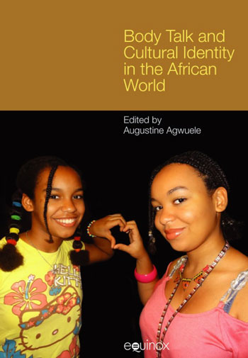 Body Talk and Cultural Identity in the African World