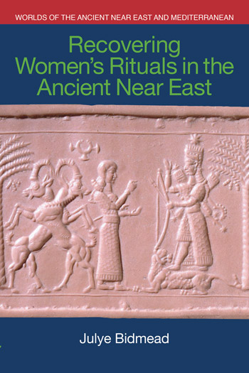 Recovering Women's Rituals in the Ancient Near East