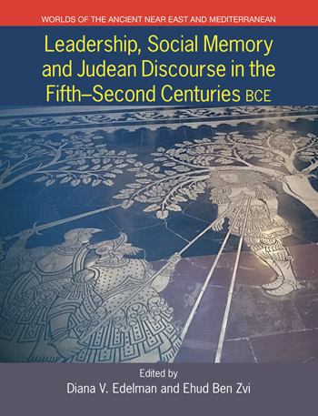 Leadership, Social Memory and Judean Discourse in the 5th-2nd Centuries BCE