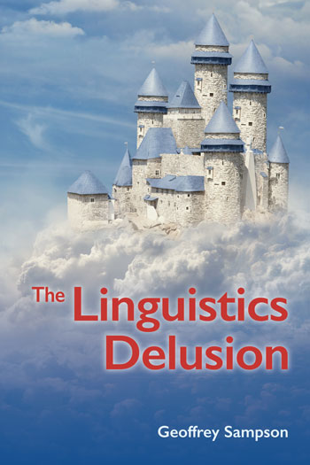 The Linguistics Delusion