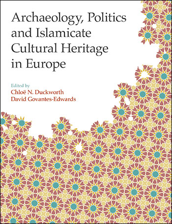 Archaeology, Politics and Islamicate Cultural Heritage in Europe