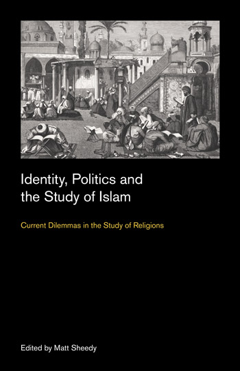 Identity, Politics and the Study of Islam