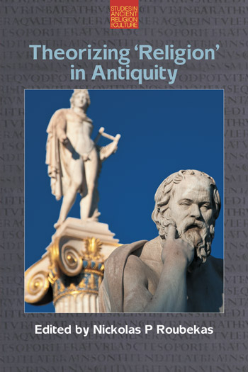 "Theorizing ""Religion"" in Antiquity"