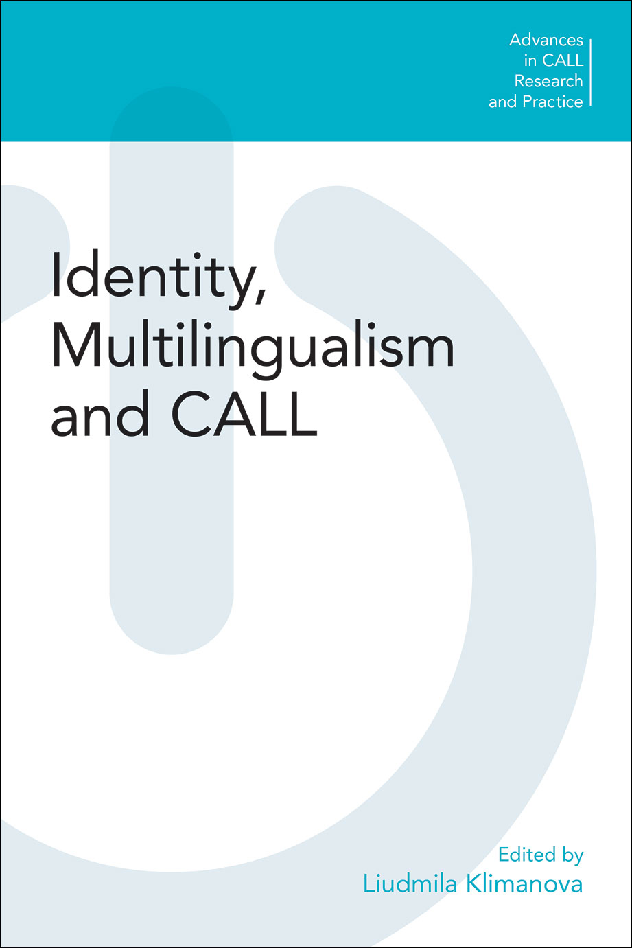 Identity, Multilingualism and CALL