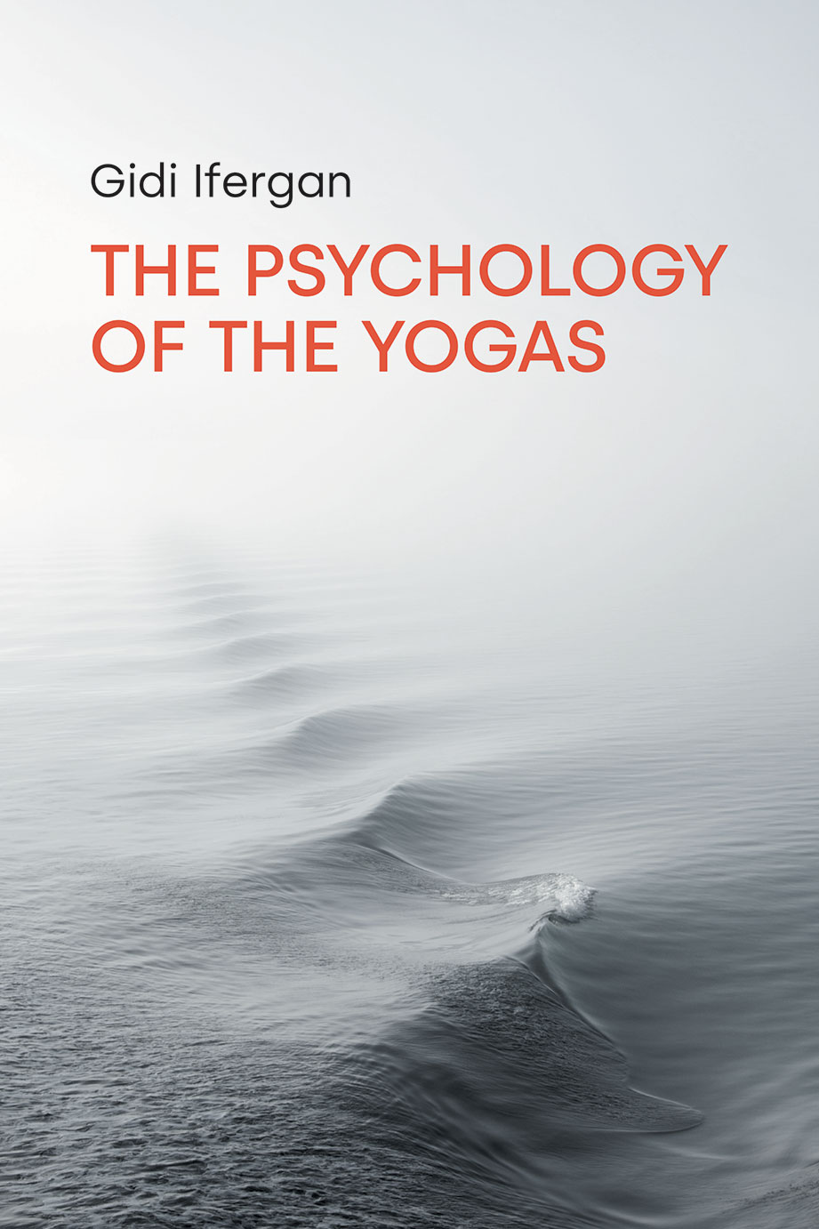 The Psychology of the Yogas