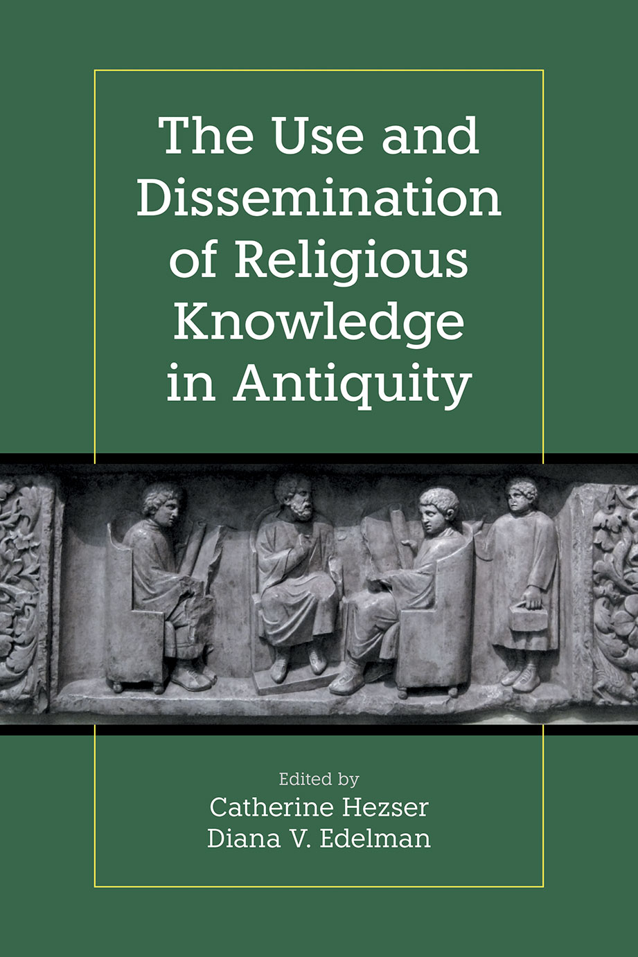 The Use and Dissemination of Religious Knowledge in Antiquity