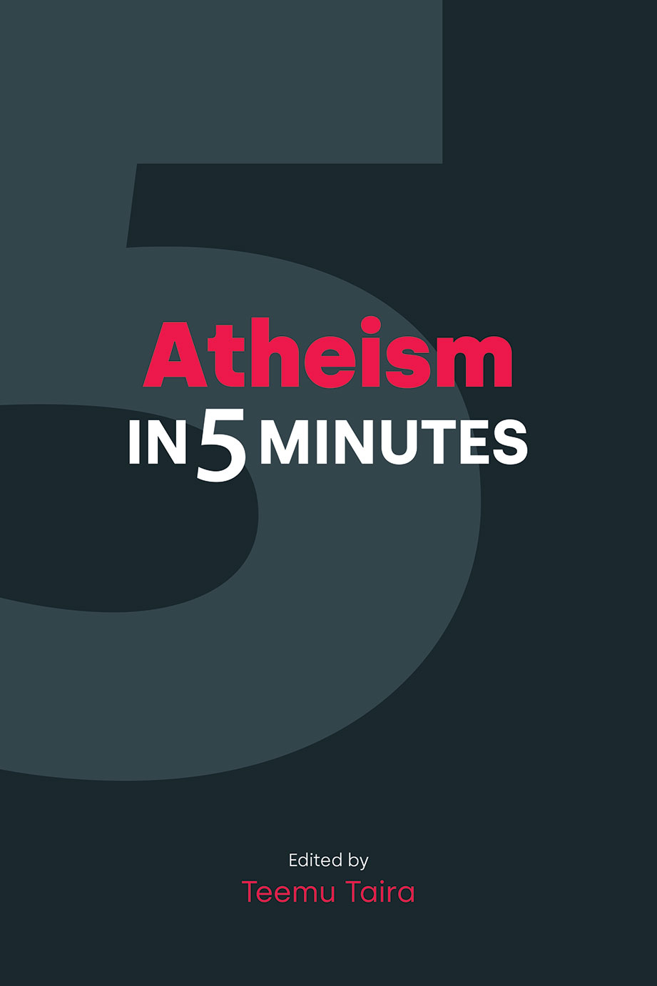 Atheism in Five Minutes